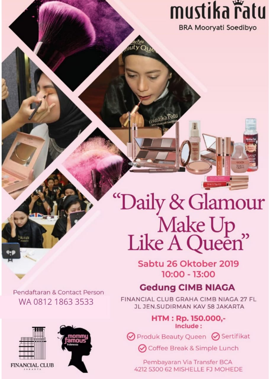 "BEAUTY CLASS ""Daily & Glamour Make Up Like A Queen"" Saturday, 26 October 2019"